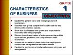 CHARACTERISTICS  OF BUSINESS