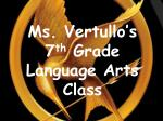 Ms. Vertullo's 7 th  Grade Language Arts Class