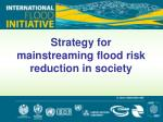 Strategy for mainstreaming flood risk reduction in society