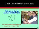 CHEM 121 Laboratory: Winter 2009