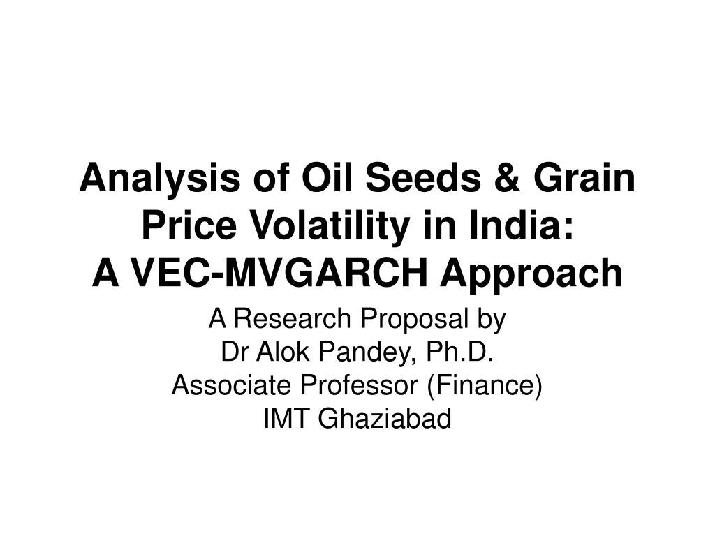 analysis of oil seeds grain price volatility in india a vec mvgarch approach l.