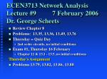 ECEN3713 Network Analysis Lecture #9          7 February 2006 Dr. George Scheets