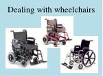 Dealing with wheelchairs
