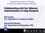 Bill Susling U.S. Department of Veterans Affairs Harold McCullough U.S. Department of Education, FSA