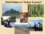 """Child Welfare in """"Indian Country"""""""