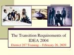 The Transition Requirements of IDEA 2004 District 287 Training – February 26, 2009