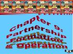 Chapter 9: Partnership Formation and Operation