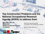 Top Construction Problems and the National Occupational Research Agenda (NORA) to address them