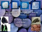 The Ultimate Strength Of Rocks The Resistance of Rocks and Minerals
