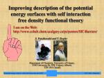 Improving description of the potential energy surfaces with self interaction free density functional theory