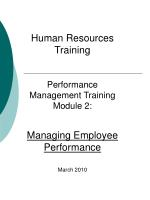 Human Resources Training Performance Management Training Module 2: Managing Employee Performance March 2010