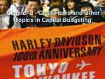 Chapter 8 - Cash Flows and Other Topics in Capital Budgeting