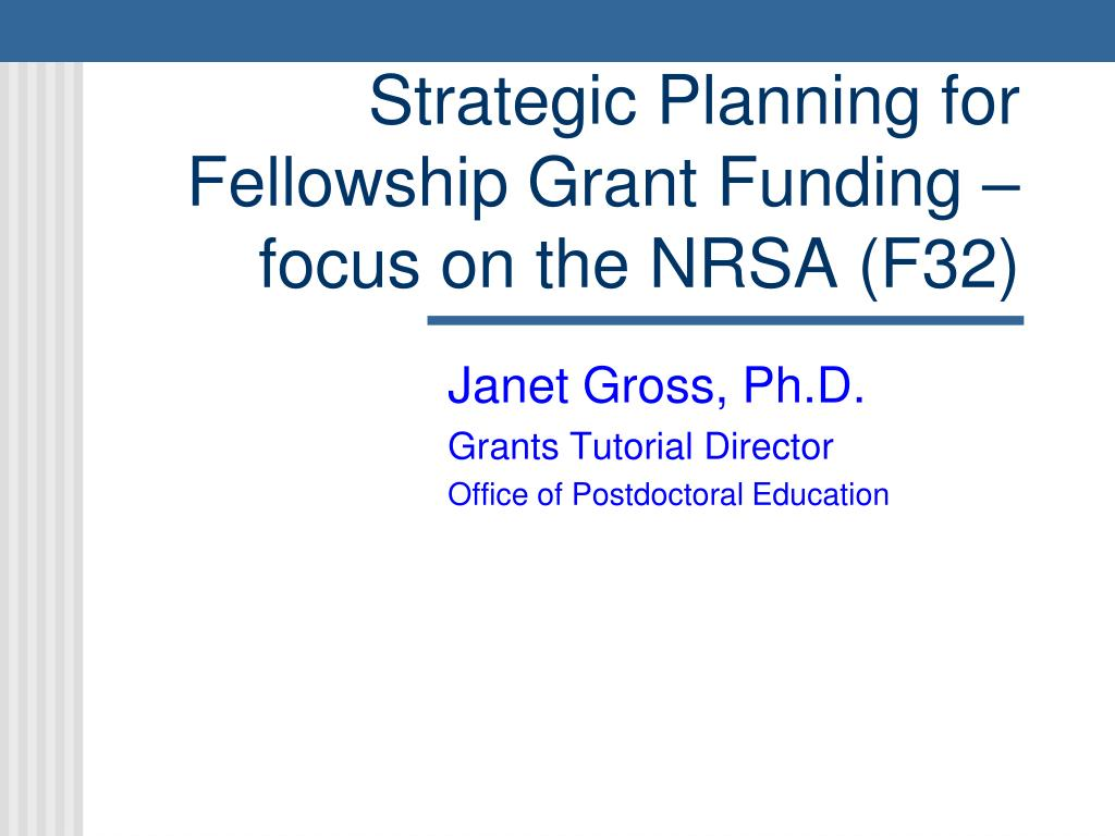strategic planning for fellowship grant funding focus on the nrsa f32 l.