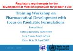 Training Workshop on Pharmaceutical Development with focus on Paediatric Formulations Protea Hotel Victoria Junction, Wa