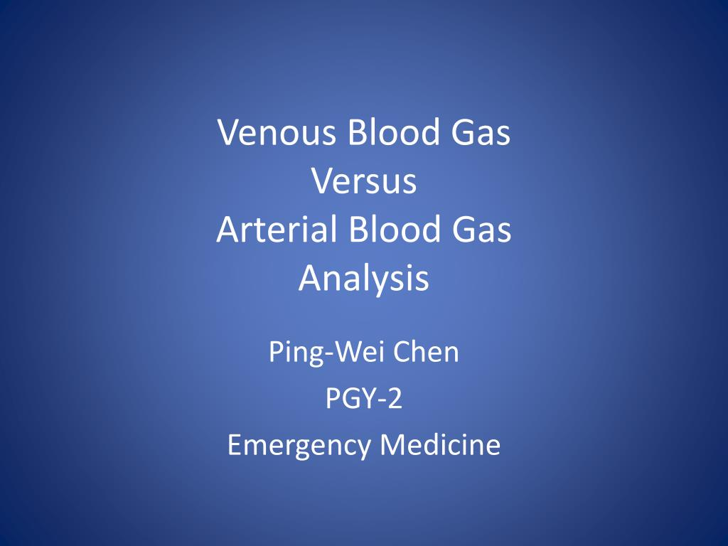 venous blood gas versus arterial blood gas analysis l.