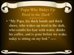 """""""Papa Who Wakes Up Tired in the Dark"""" by Sandra Cisneros"""
