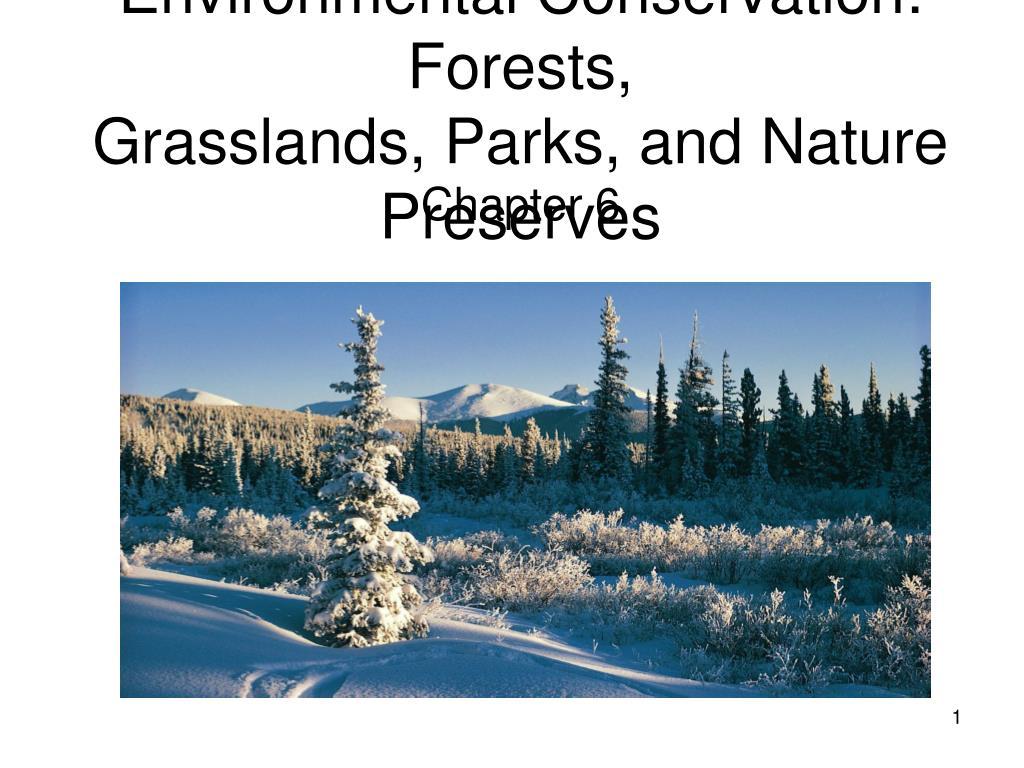environmental conservation forests grasslands parks and nature preserves l.
