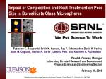 Impact of Composition and Heat Treatment on Pore Size in Borosilicate Glass Microspheres