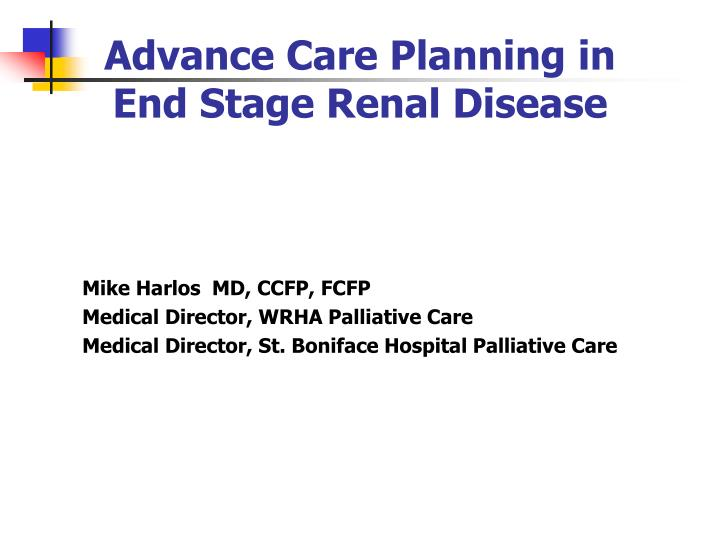 advance care planning in end stage renal disease n.