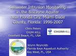 Saltwater Intrusion Monitoring in the Biscayne Aquifer  near Florida City, Miami-Dade County, Florida: 1996-2007