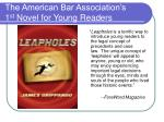 The American Bar Association's  1 st  Novel for Young Readers