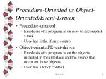 Procedure-Oriented vs Object-Oriented/Event-Driven