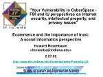 """""""Your Vulnerability in CyberSpace -             FBI and IU perspectives on Internet security, intellectual property"""