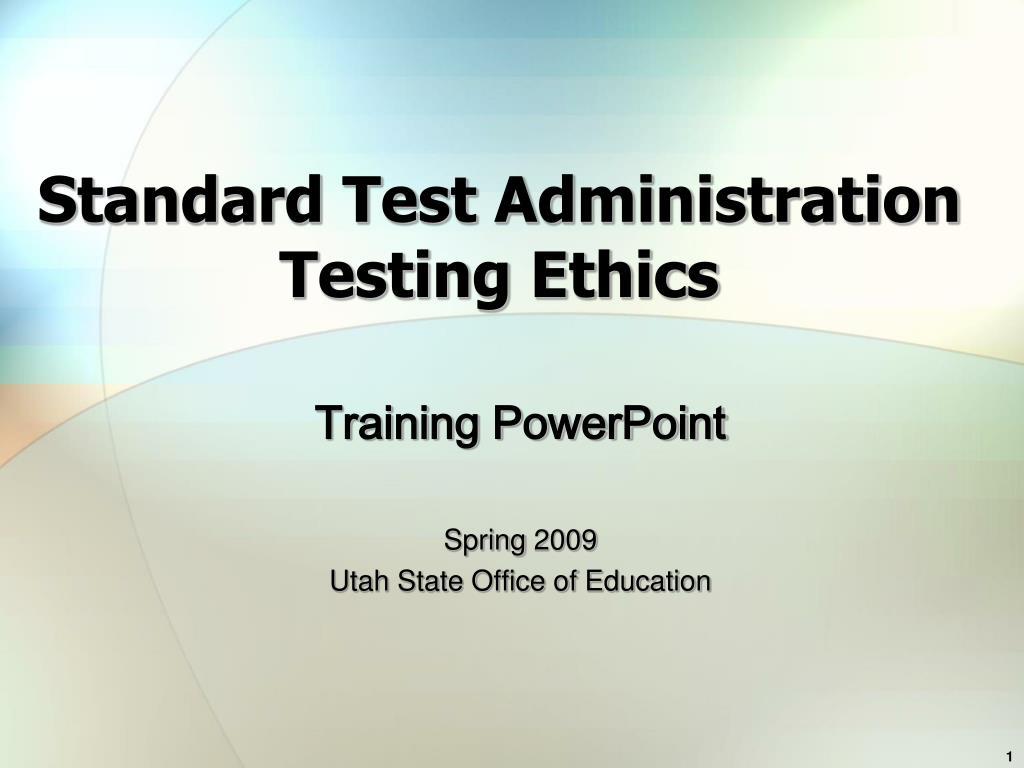 standard test administration testing ethics l.