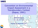 Convention on Environmental Impact Assessment in a Transboundary Context  (Espoo, 1991)
