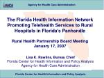 The Florida Health Information Network Promoting Telehealth Services to Rural Hospitals in Florida's Panhandle
