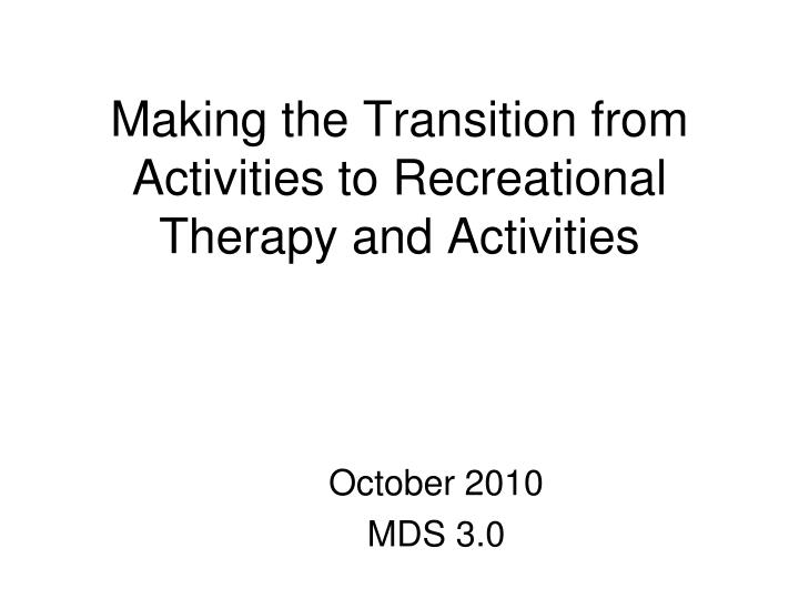 making the transition from activities to recreational therapy and activities n.