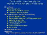 Introduction to modern physics: Physics of the 20 th and 21 st centuries