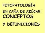 FITOPATOLOGÍA EN CAÑA DE AZÚCAR: CONCEPTOS Y DEFINICIONES