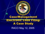 Case/Management Electronic Case Filing: A Case Study