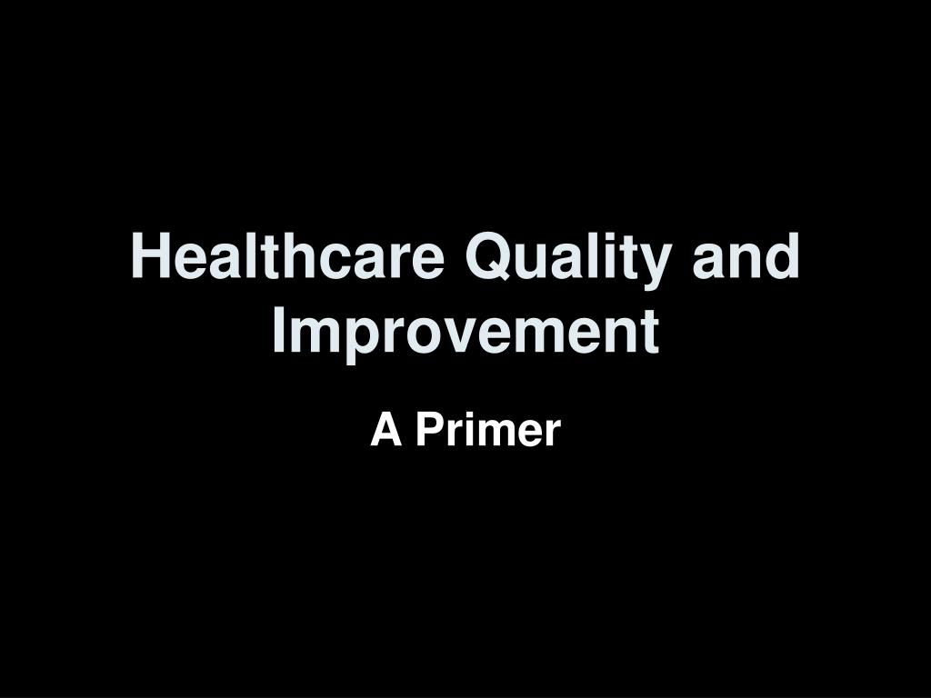 healthcare quality and improvement l.