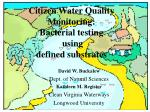 Citizen Water Quality Monitoring: Bacterial testing using defined substrates