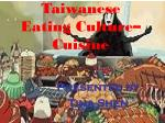 Taiwanese  Eating Culture– Cuisine