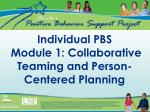 Individual PBS Module 1: Collaborative Teaming and Person-Centered Planning