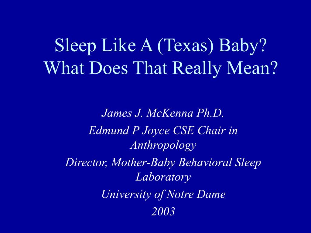 sleep like a texas baby what does that really mean l.