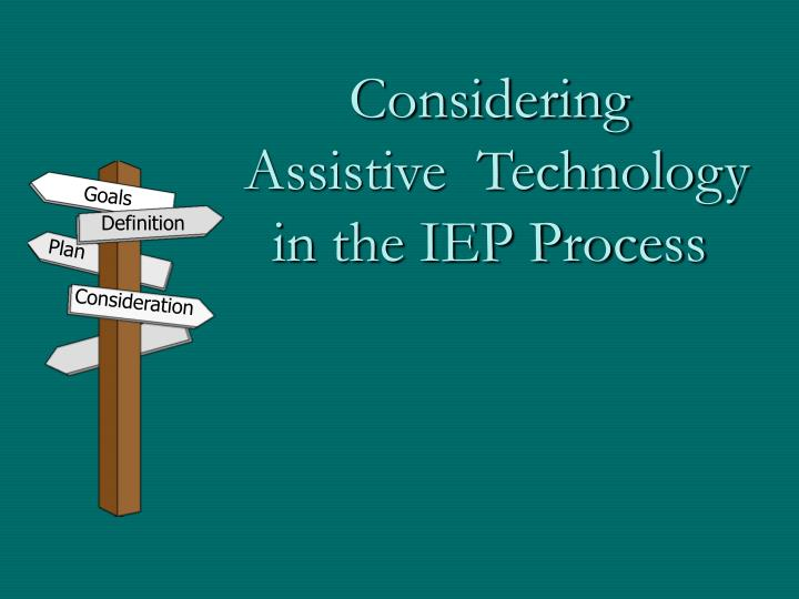 considering assistive technology in the iep process n.