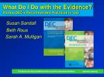 What Do I Do with the Evidence? Putting DEC's Recommended Practices to Use