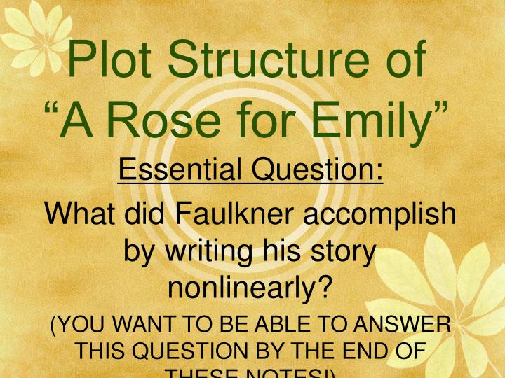 plot structure of a rose for emily n.
