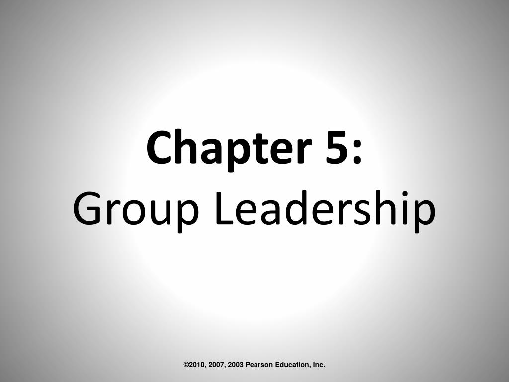 chapter 5 group leadership l.