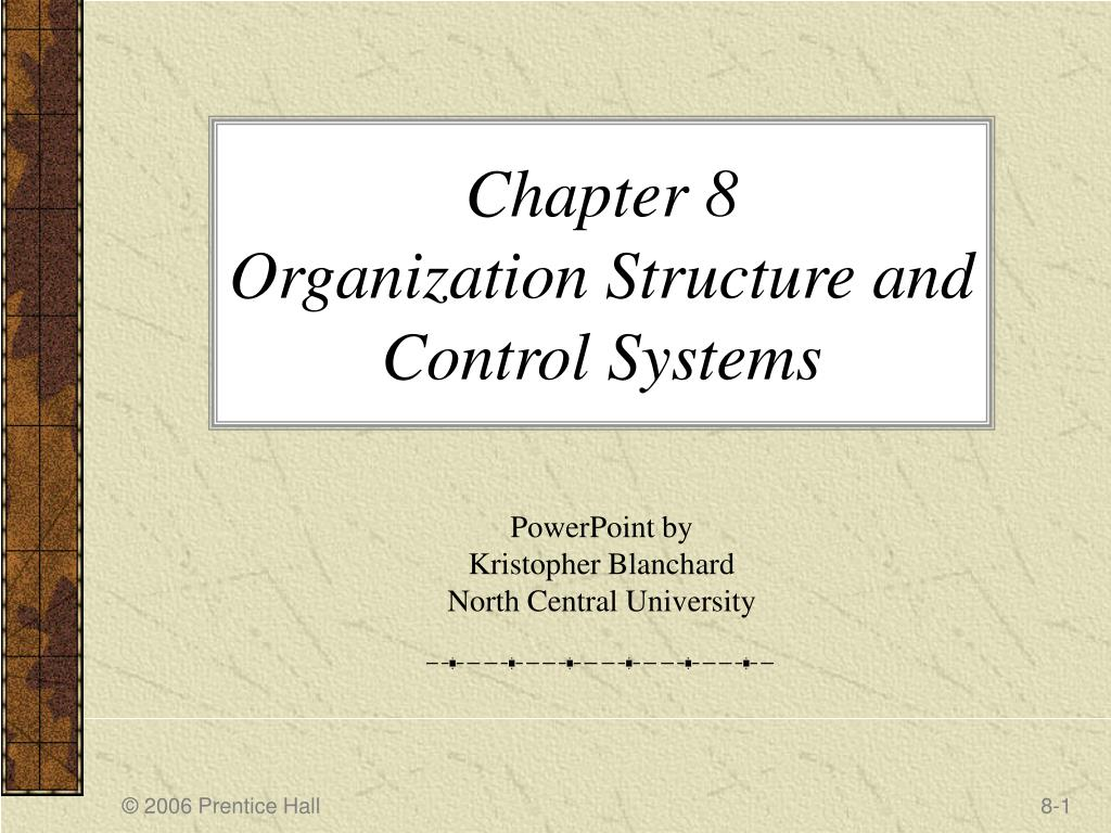 chapter 8 organization structure and control systems l.