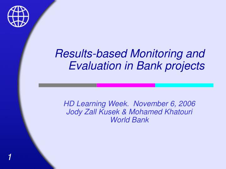 results based monitoring and evaluation in bank projects n.