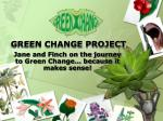 GREEN CHANGE PROJECT