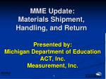 MME Update: Materials Shipment, Handling, and Return