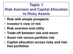 Topic 1  Risk Aversion and Capital Allocation to Risky Assets