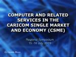 COMPUTER AND RELATED SERVICES IN THE CARICOM SINGLE MARKET AND ECONOMY (CSME)