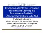Developing a Center for Innovative Teaching and Learning at a Baccalaureate Institution SACS Summer Institute July 2008